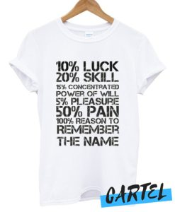 10% Luck 20% Skill awesome T shirt