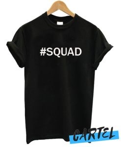 #Squad awesome T shirt
