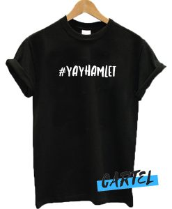 #Yayhamlet awesome T-shirt