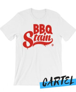 BBQ Stain On A White awesome T shirt