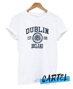 Dublin Ireland EST 988 awesome T Shirt