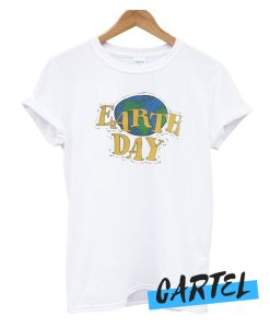 Earth Day awesome T Shirt