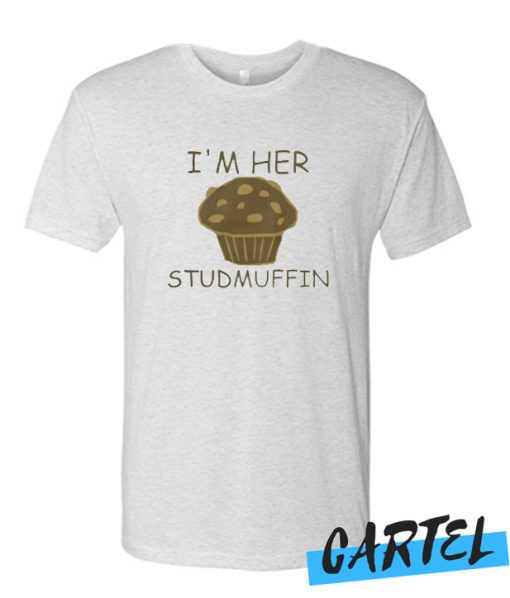 I'm Her Stud Muffin awesome T Shirt