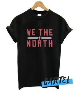 Toronto Raptors We The North Slogan awesome T-shirt