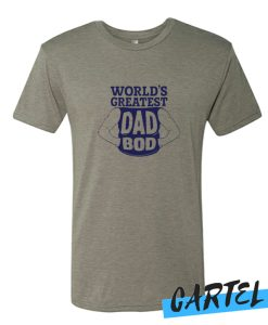 World's Greatest Dad Bod awesome T-Shirt
