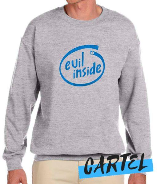 Evil Inside awesome Sweatshirt