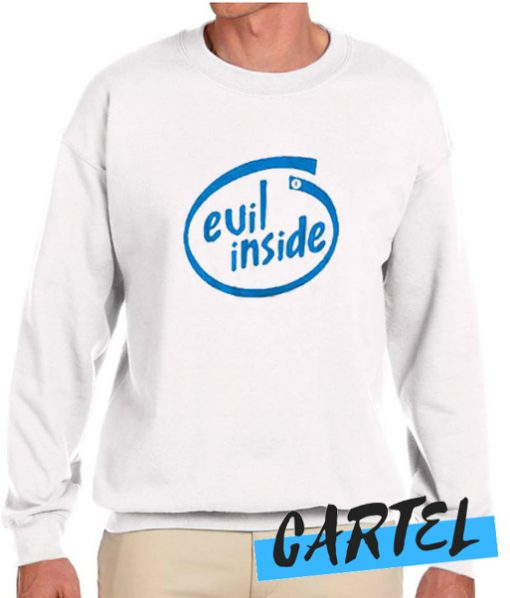 Evil Inside awesome Sweatshirt.