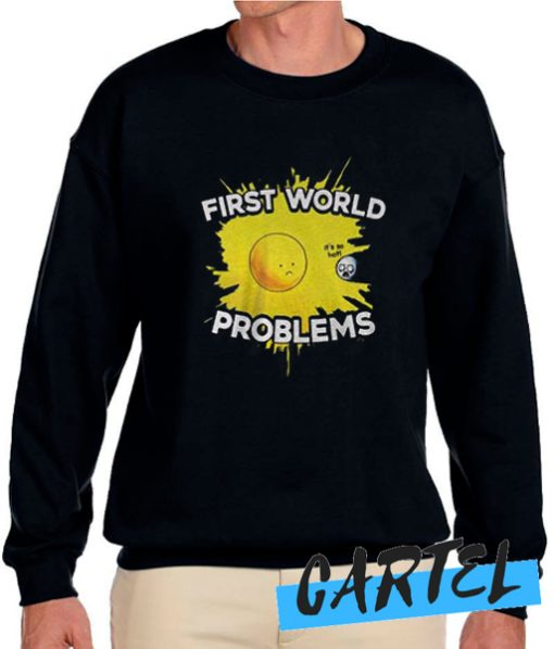 First World Problems Chic awesome Sweatshirt
