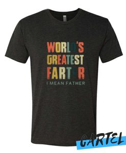 World's Greatest Farter I Mean Father awesome T-shirt