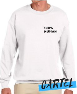 100% Human awesome Sweatshirt