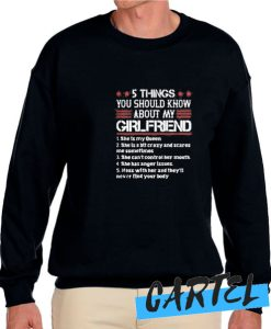 5 Things You Should Know About My Girlfriend awesome Sweatshirt