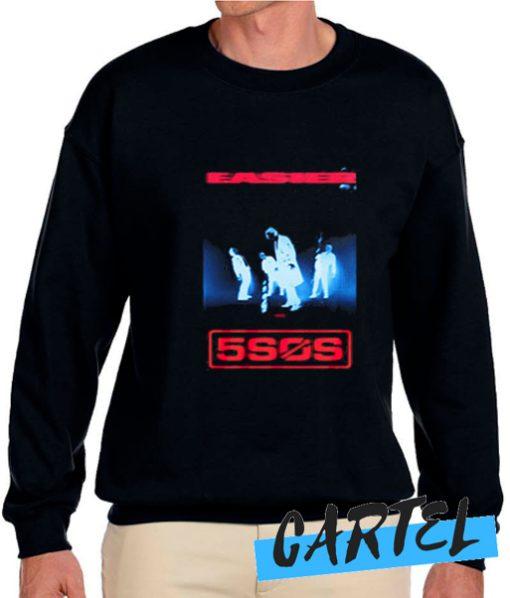 5sos Easier awesome Sweatshirt