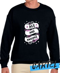 ACE AND ANXIOUS awesome Sweatshirt