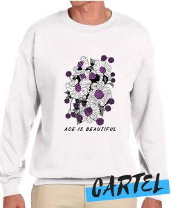ACE IS BEAUTIFUL awesome Sweatshirt