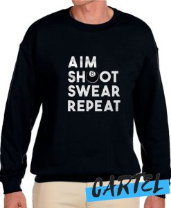 Aim Shoot Swear Repeat awesome Sweatshirt