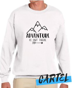 Adventure is Out There awesome Sweatshirt