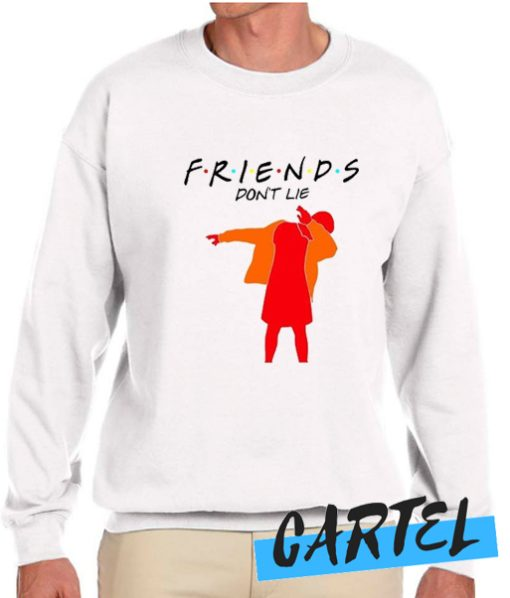 Friends Don't Lie awesome Sweatshirt