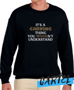 Wood carving awesome Sweatshirt