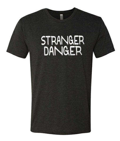 Stranger Danger awesome T Shirt