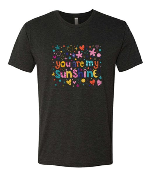you are my sunshine awesome T Shirt
