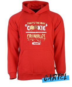 That's the way the cookie crumbles awesome Hoodie