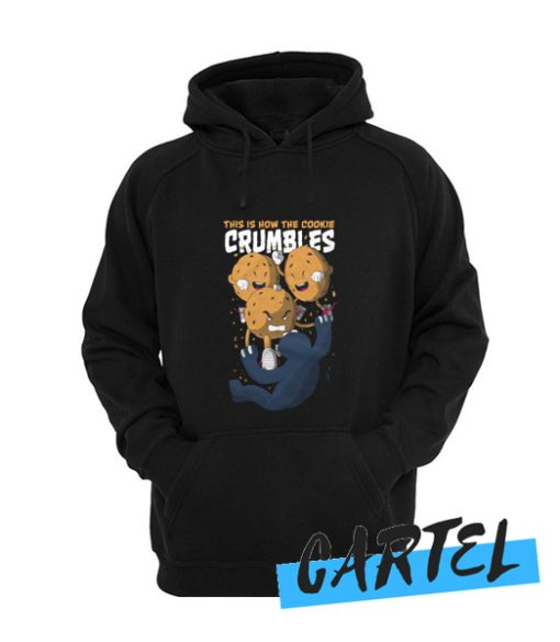 cookie crumbles awesome Hoodie