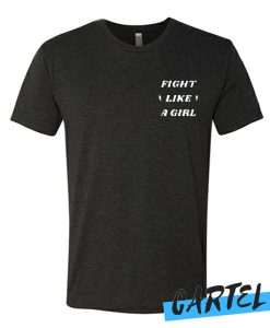 Fight Like a Girl awesome T Shirt