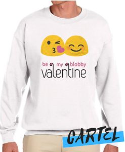 Valentine's Day 'Be My Blobby Valentine awesome Sweatshirt
