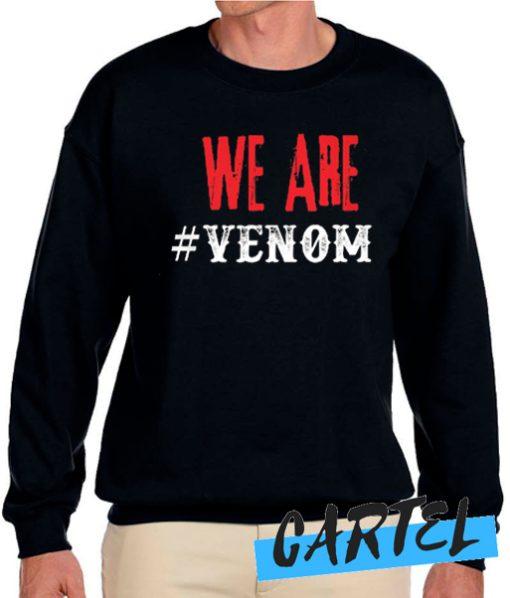 We Are Venom Sweatshirt