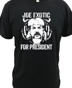 Joe Exotic For President Funny Tee tshirt
