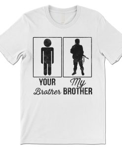 Your Brother My Brother DH T-Shirt