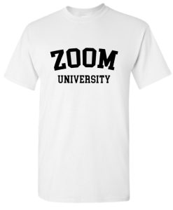 Zoom University funny DH T-Shirt