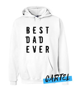 Best Dad Ever awesome Hoodie