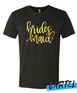 Bridesmaid Maid T Shirt
