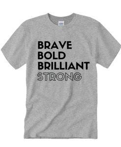 Brave Brilliant feminist awesome T Shirt
