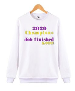 2020 Champions - Kobe awesome Sweatshirt